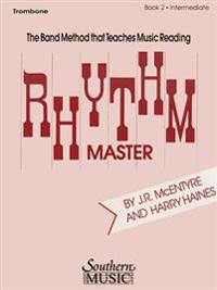 Rhythm Master - Book 2 (Intermediate): Trombone