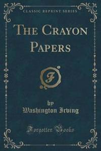 The Crayon Papers (Classic Reprint)