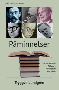 Påminnelser : om sex nordiska författare väl värda att lära känna