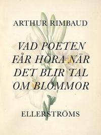 Vad poeten får höra när det blir tal om blommor
