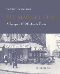 Ett magiskt rum : salonger i 1920-talets Paris