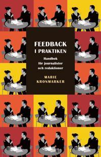 Feedback i praktiken. Handbok för journalister och redaktioner