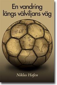 En vandring längs välviljans väg : en studie om idrott och internationellt utvecklingsarbete genom de skandinaviska exemplen LdB FC For Life i Sydafrika och Open Fun Football Schools i Moldavien