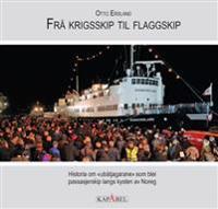 Frå krigsskip til flaggskip - Otto Ersland | Inprintwriters.org