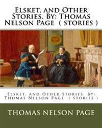 Elsket, and Other Stories. by: Thomas Nelson Page ( Stories )