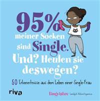 95 % meiner Socken sind Single - Und? Heulen sie deswegen?