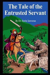 The Tale of the Entrusted Servant