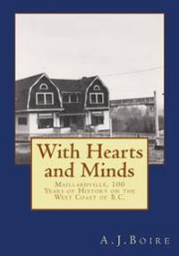 With Hearts and Minds: Maillardville, 100 Years of History on the West Coast of B.C.