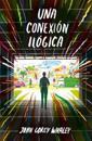 Una Conexión Ilógica / Highly Illogical Behavior