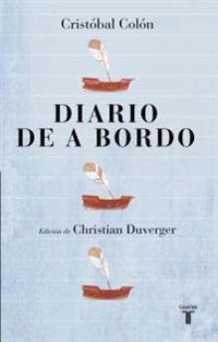 Cristobal Colon. Diario de a Bordo / Christopher Columbus . Captain's Log