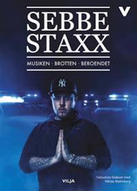 Sebbe Staxx : musiken, brotten, beroendet / Lättläst (Ljudbok/CD + bok)