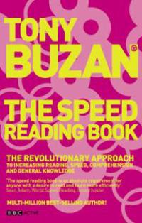 The speed reading book : [the revolutionary approach to increasing reading speed, comprehension and general knowledge] / Tony Buzan