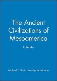 The Ancient Civilizations of Mesoamerica