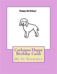 Cockapoo Happy Birthday Cards: Do It Yourself