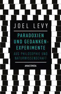 Paradoxien und Gedankenexperimente aus Philosophie und Naturwissenschaft