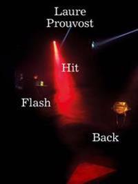 Laure Prouvost: Hit Flash Back