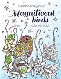 Magnificent Birds: Coloring Book for Adults and Kids. Beautifully Detailed Birds and Flowers