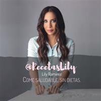 @Recetaslily Come Saludable, Sin Dietas: Lily Ramirez