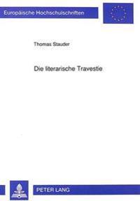 Die Literarische Travestie: Terminologische Systematik Und Paradigmatische Analyse. (Deutschland, England, Frankreich, Italien)