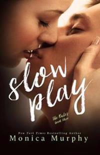 Slow Play
