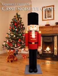 Comment Faire Un Casse-Noisette Geant