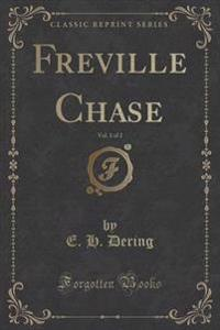 Freville Chase, Vol. 1 of 2 (Classic Reprint)
