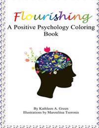 Flourishing - A Positive Psychology Coloring Book