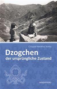 Dzogchen - der ursprüngliche Zustand