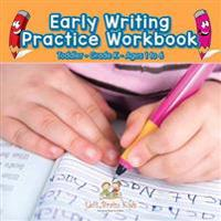 Early Writing Practice Workbook Toddler-Grade K - Ages 1 to 6