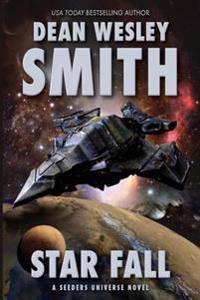 Star Fall: A Seeders Universe Novel