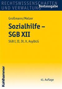 Sozialhilfe - Sgb XII: Sgb I, II, IX, X, Asylblg. Stand: 1. Januar 2009