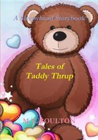Tales of Taddy Thrup Celebratory Edition