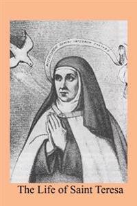 The Life of Saint Teresa
