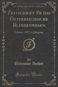 Zeitschrift F?r Das OEsterreichische Blindenwesen