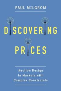 Discovering Prices: Auction Design in Markets with Complex Constraints