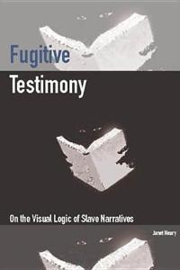 Fugitive Testimony