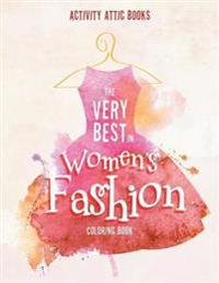 The Very Best in Women's Fashion Coloring Book