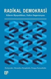 Radikal Demokrasi: Kitlenin Biyopolitikasi, Halkin Hegemonyasi