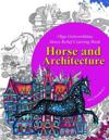 Horse and Architecture. Stress Relief Coloring Book: Adult Coloring