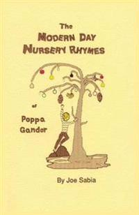 The Modern Day Nursery Rhymes of Poppa Gander