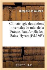 Climatologie Des Stations Hivernales Du MIDI de la France Pau, Amelie-Les-Bains, Hyeres, Cannes