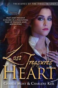 Lost Treasures of the Heart: Past and Present Collide in a Haunting Tale of Passion and Adventure