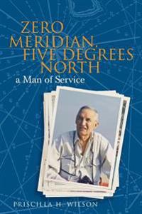 Zero Meridian, Five Degrees North: A Man of Service