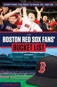 The Boston Red Sox Fans' Bucket List