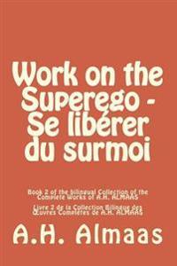 Work on the Superego - Se Liberer Du Surmoi