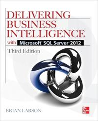 Delivering Business Intelligence With Microsoft SQL Server 2012