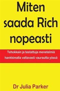 Miten Saada Rich Nopeasti
