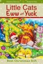 Best Christmas Gift: Little Cats Eww and Yuck - Books for Kids