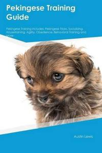 Pekingese Training Guide Pekingese Training Includes
