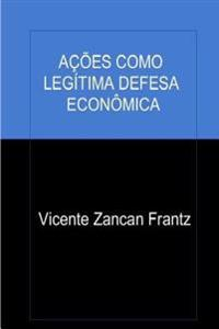 Ações Como Legítima Defesa Econômica